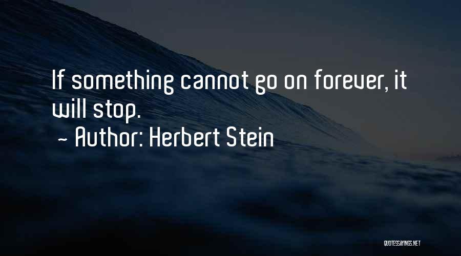 Herbert Stein Quotes 949335