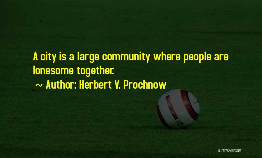 Herbert V. Prochnow Quotes 1647350