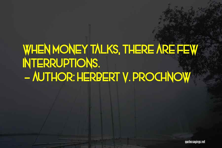 Herbert V. Prochnow Quotes 1714574