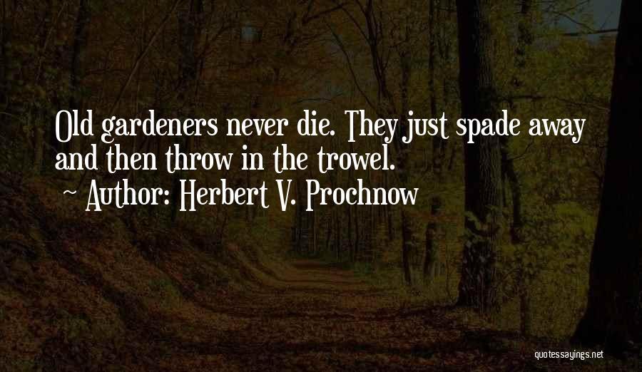Herbert V. Prochnow Quotes 945255