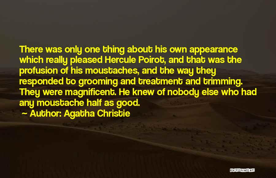 Hercule Poirot Moustache Quotes By Agatha Christie