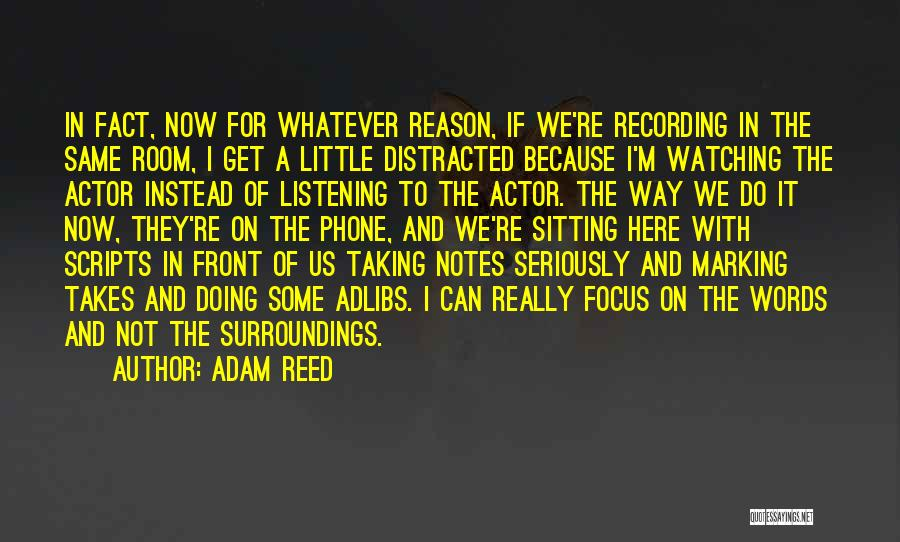 Here For A Reason Quotes By Adam Reed