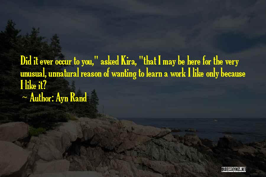 Here For A Reason Quotes By Ayn Rand
