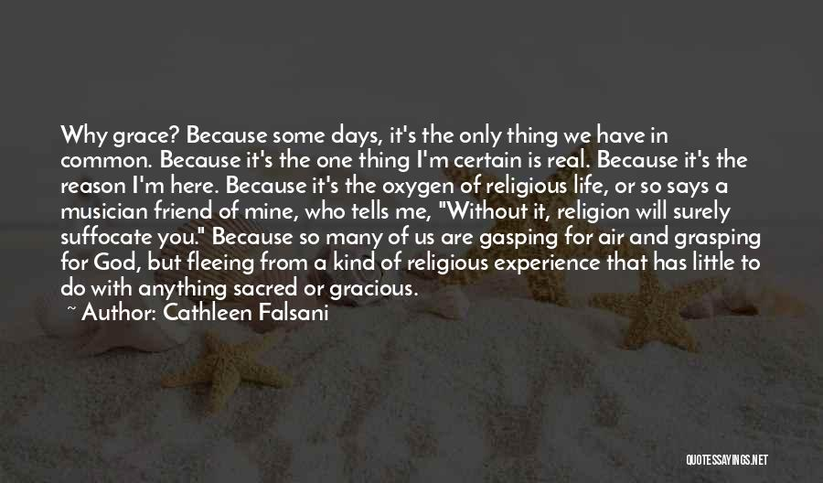 Here For A Reason Quotes By Cathleen Falsani