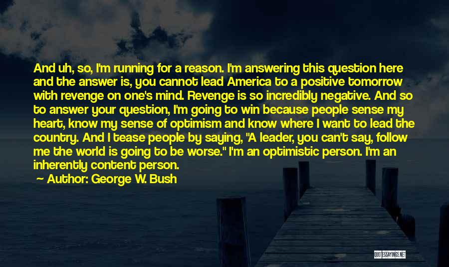 Here For A Reason Quotes By George W. Bush