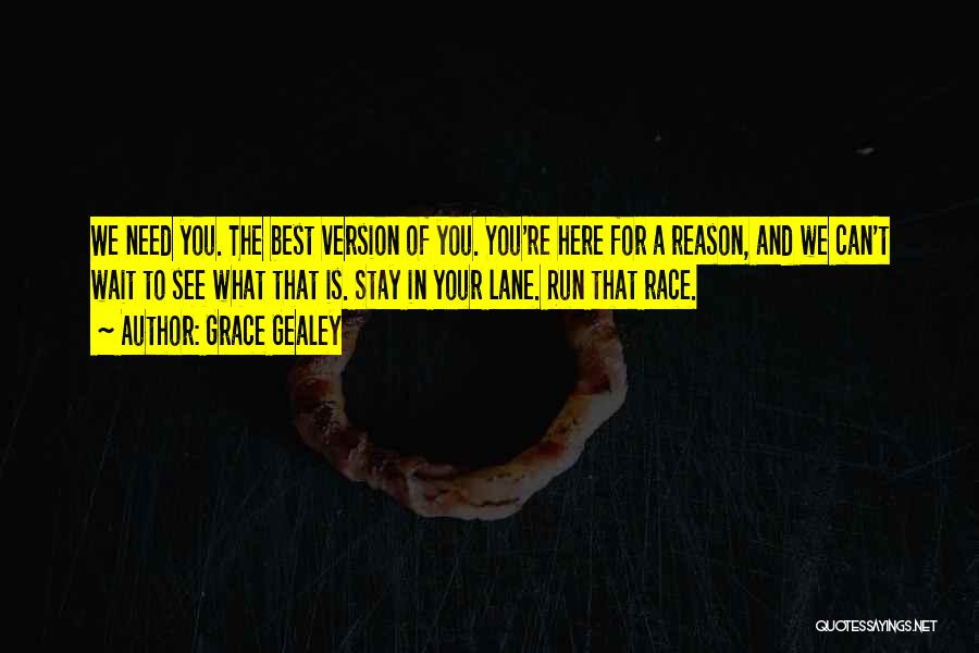 Here For A Reason Quotes By Grace Gealey