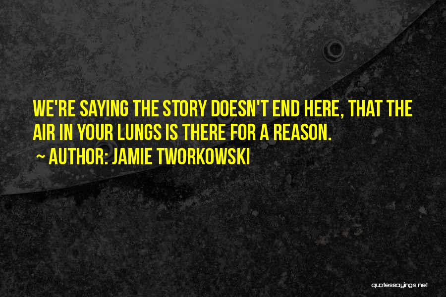 Here For A Reason Quotes By Jamie Tworkowski