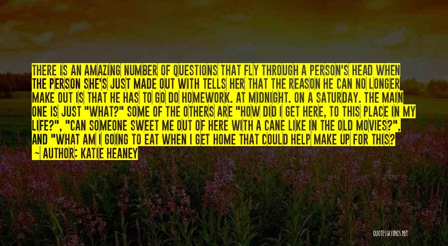 Here For A Reason Quotes By Katie Heaney