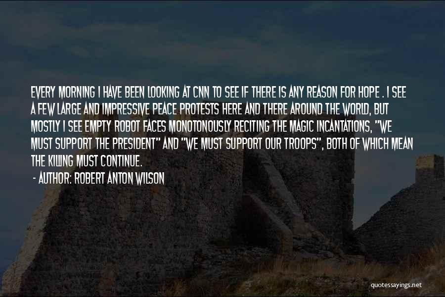 Here For A Reason Quotes By Robert Anton Wilson
