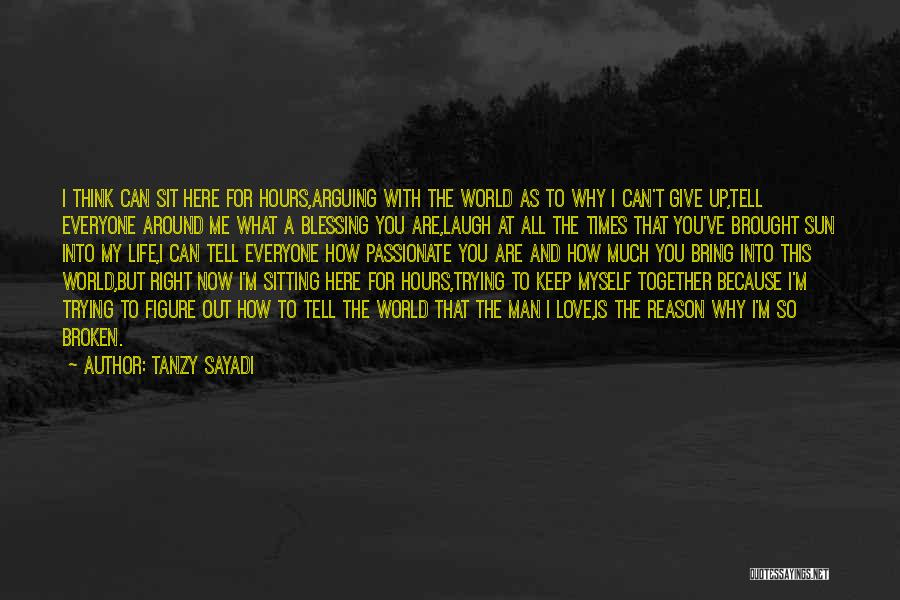 Here For A Reason Quotes By Tanzy Sayadi