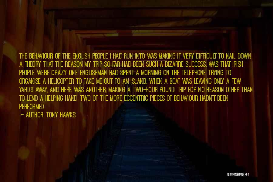 Here For A Reason Quotes By Tony Hawks