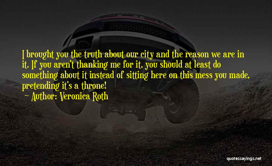 Here For A Reason Quotes By Veronica Roth