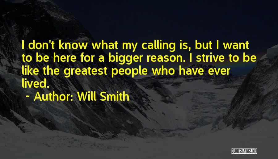 Here For A Reason Quotes By Will Smith