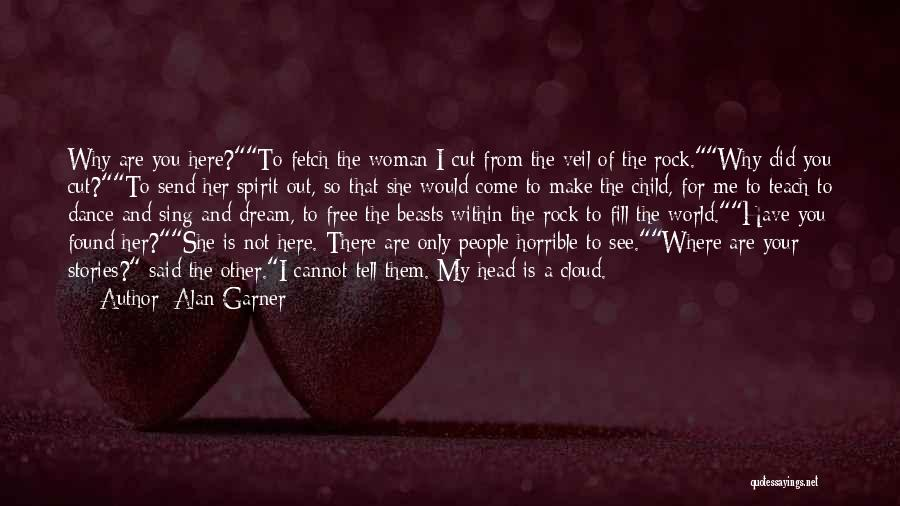 Here I Am Send Me Quotes By Alan Garner