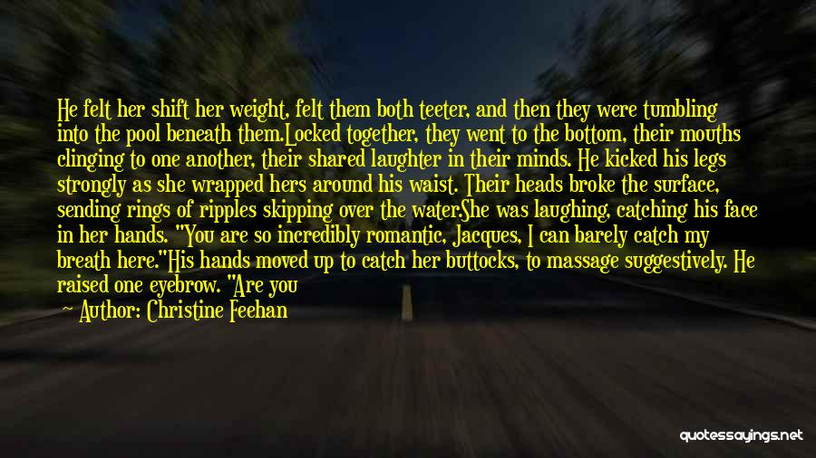 Here She Went Quotes By Christine Feehan