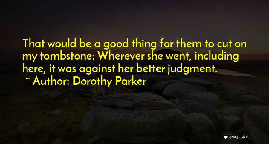 Here She Went Quotes By Dorothy Parker