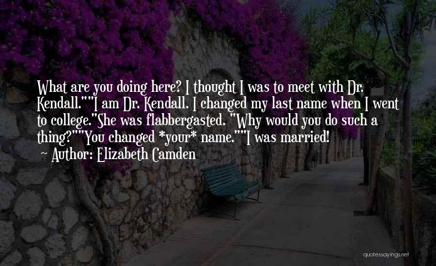 Here She Went Quotes By Elizabeth Camden