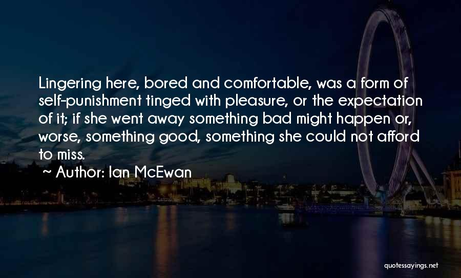 Here She Went Quotes By Ian McEwan