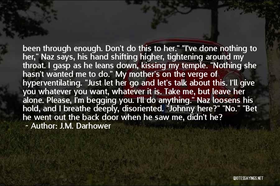 Here She Went Quotes By J.M. Darhower