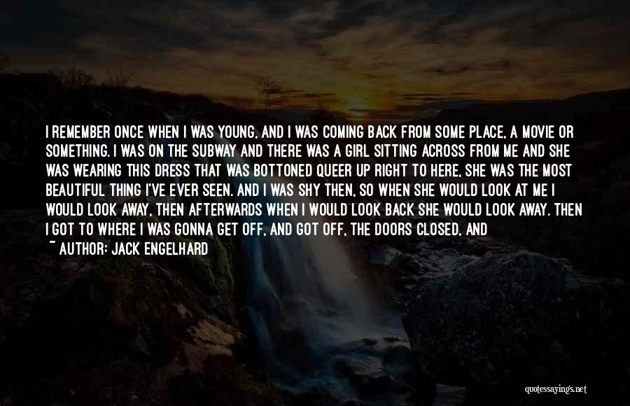Here She Went Quotes By Jack Engelhard