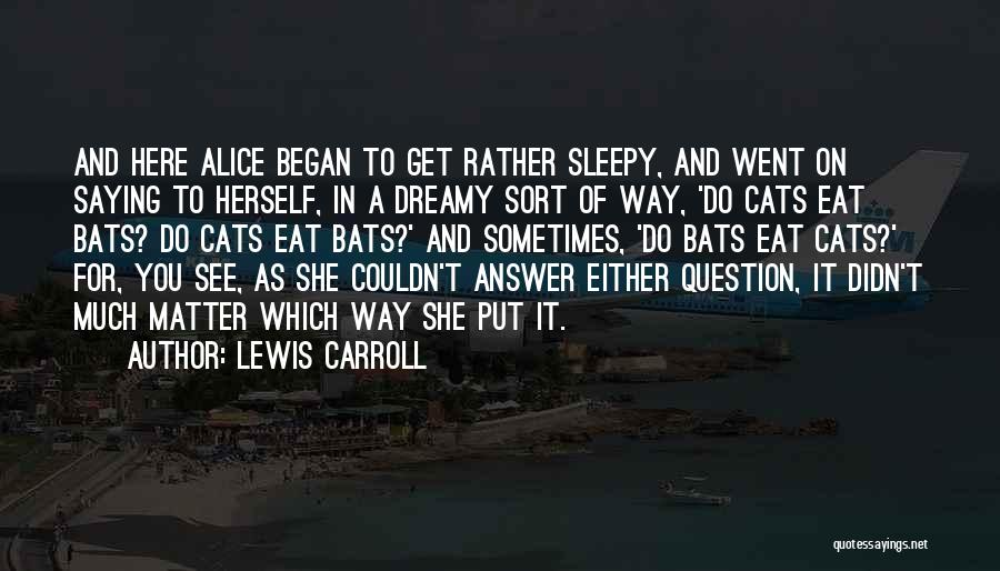 Here She Went Quotes By Lewis Carroll
