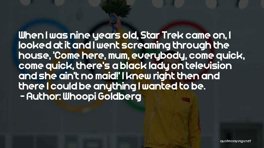 Here She Went Quotes By Whoopi Goldberg