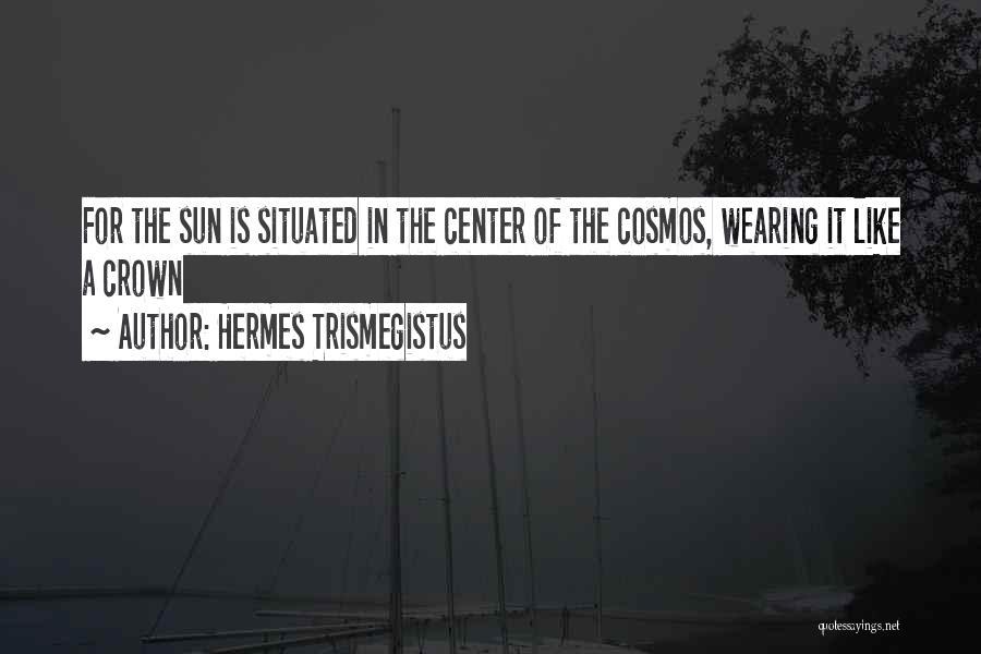Hermes Quotes By Hermes Trismegistus