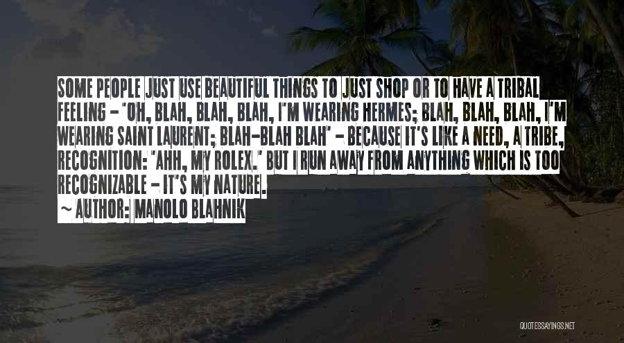 Hermes Quotes By Manolo Blahnik