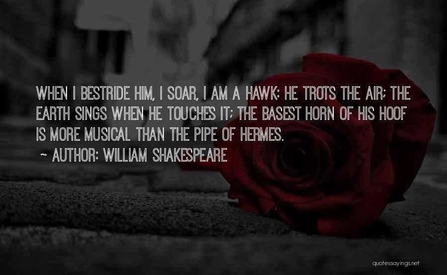 Hermes Quotes By William Shakespeare