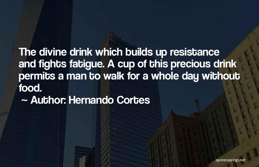 Hernando Cortes Quotes 1004477