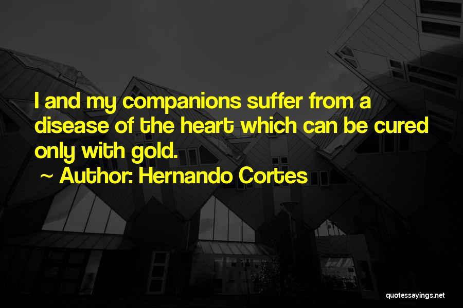 Hernando Cortes Quotes 806940