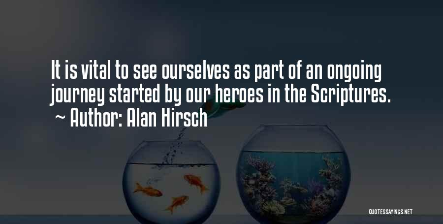 Hero Journey Quotes By Alan Hirsch