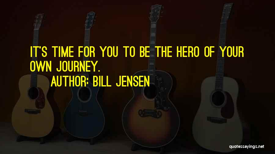 Hero Journey Quotes By Bill Jensen