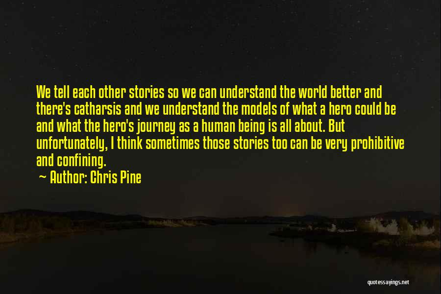 Hero Journey Quotes By Chris Pine