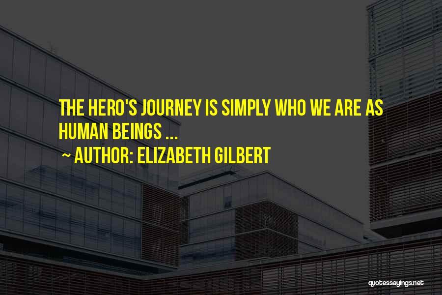 Hero Journey Quotes By Elizabeth Gilbert