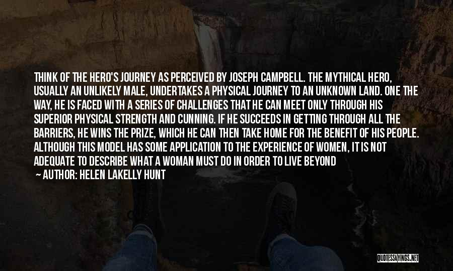 Hero Journey Quotes By Helen LaKelly Hunt