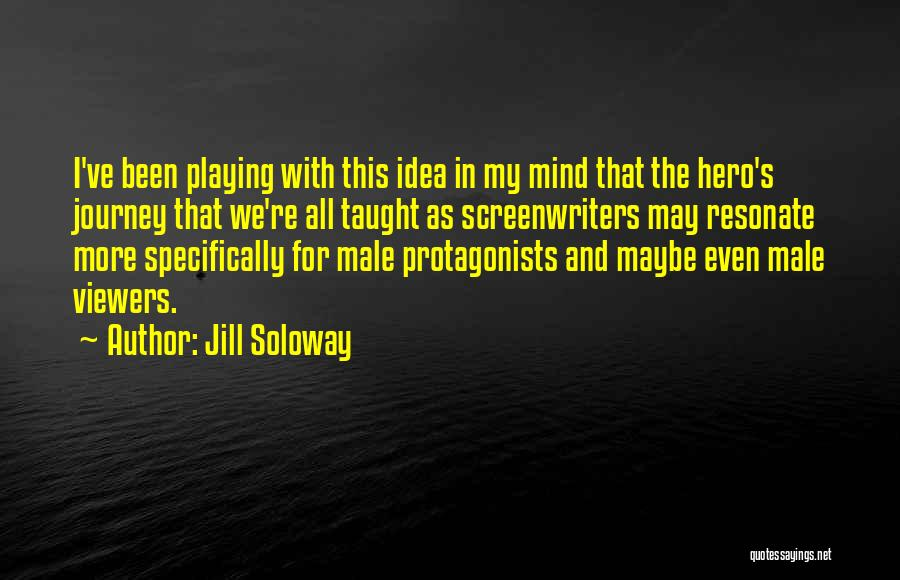 Hero Journey Quotes By Jill Soloway