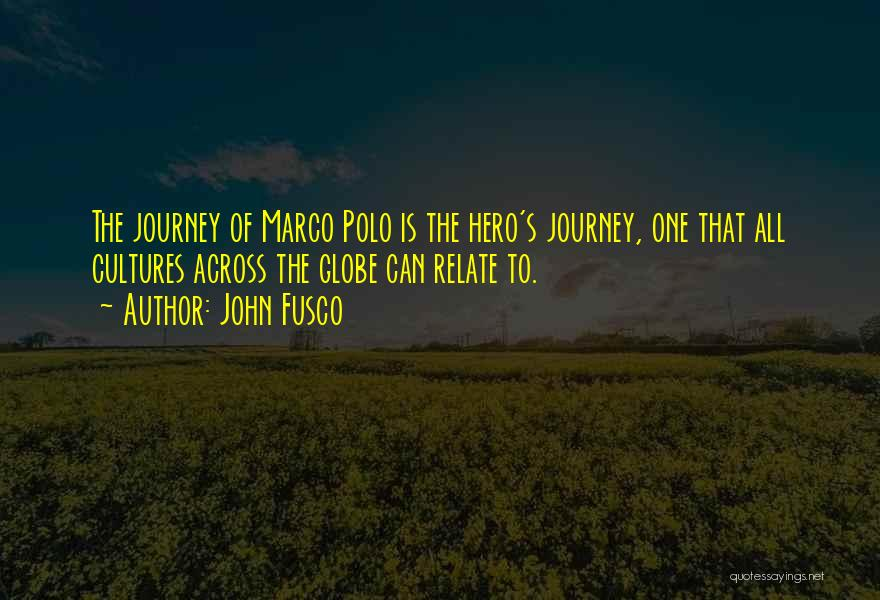 Hero Journey Quotes By John Fusco