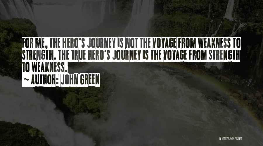 Hero Journey Quotes By John Green