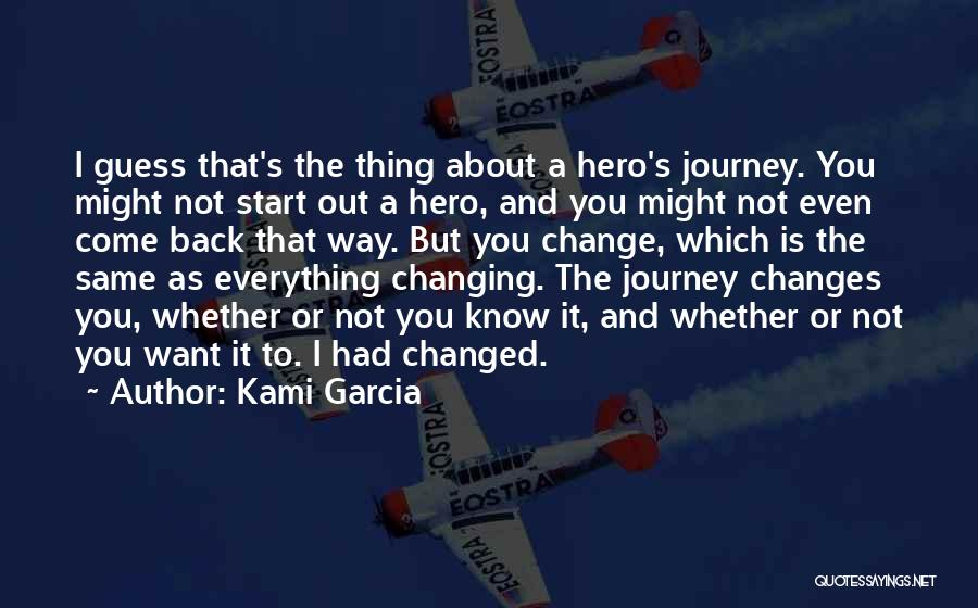 Hero Journey Quotes By Kami Garcia