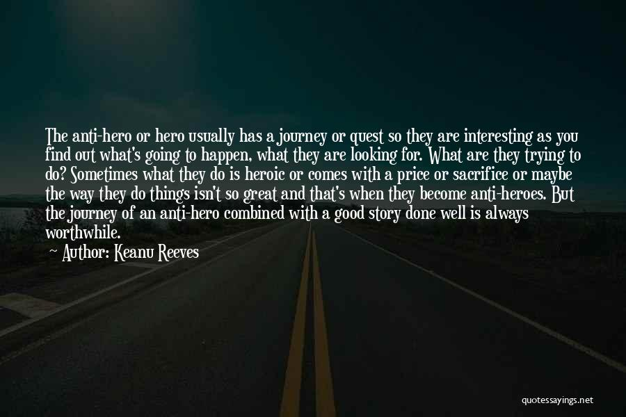 Hero Journey Quotes By Keanu Reeves