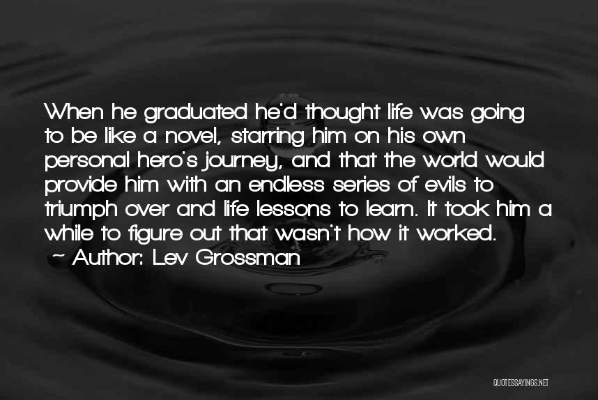 Hero Journey Quotes By Lev Grossman