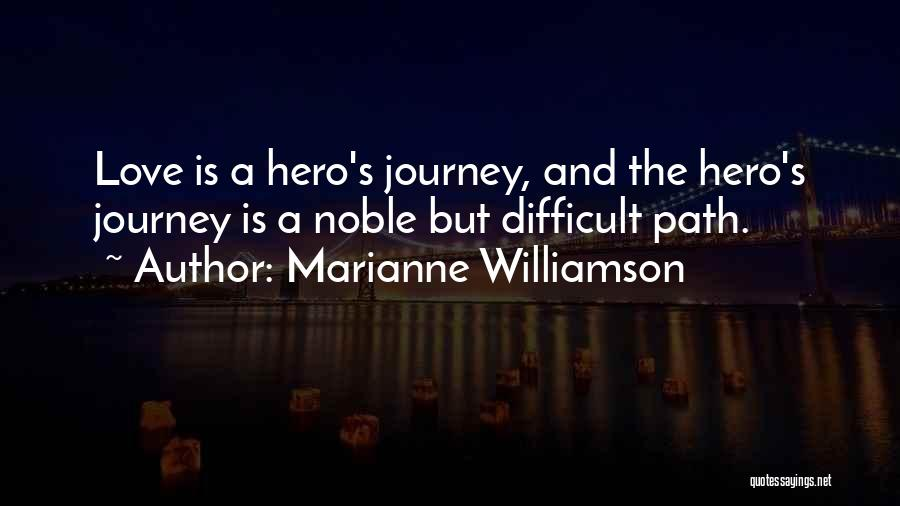 Hero Journey Quotes By Marianne Williamson