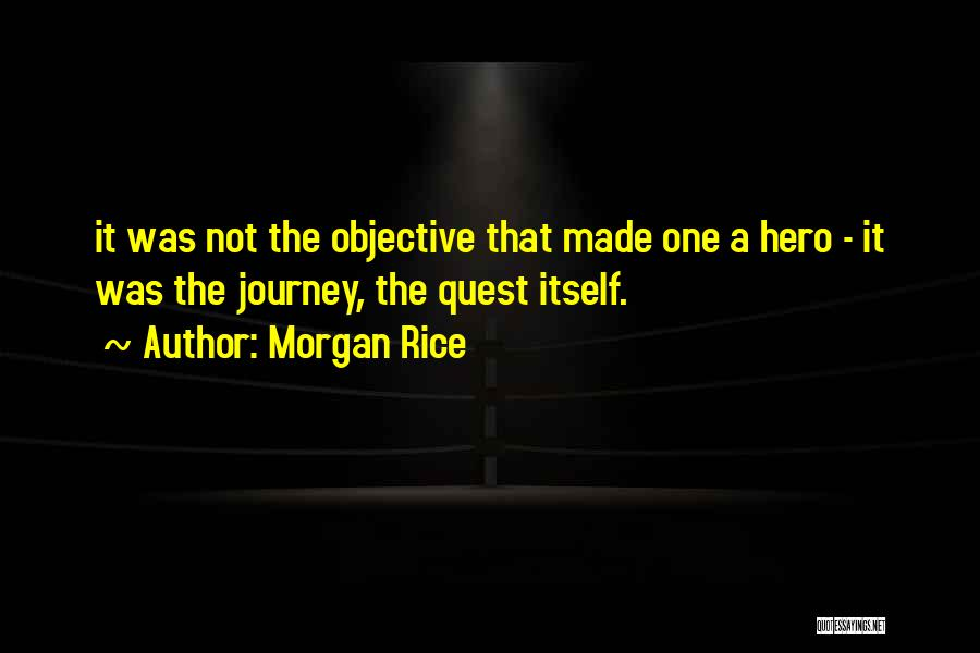 Hero Journey Quotes By Morgan Rice