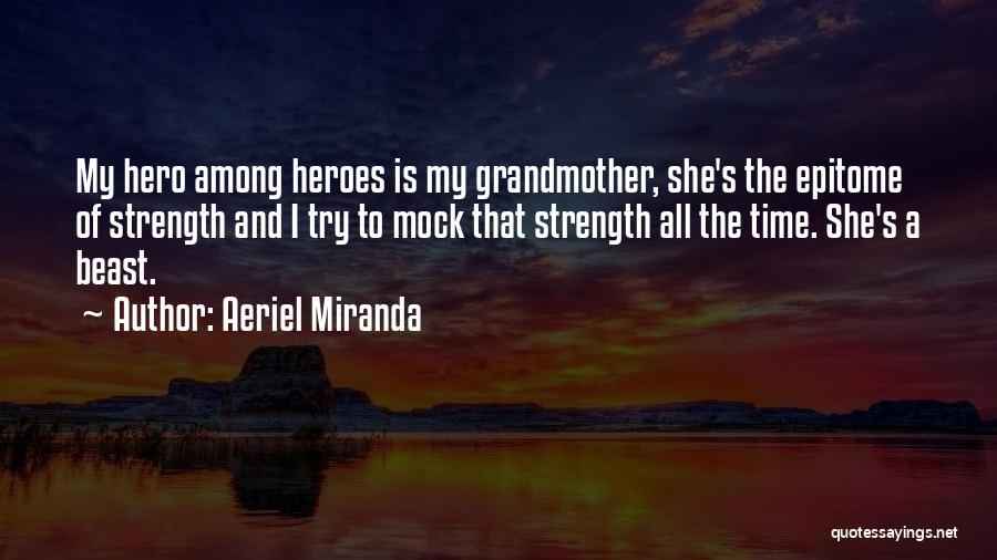 Heroes Among Us Quotes By Aeriel Miranda
