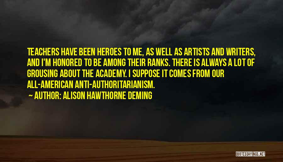 Heroes Among Us Quotes By Alison Hawthorne Deming