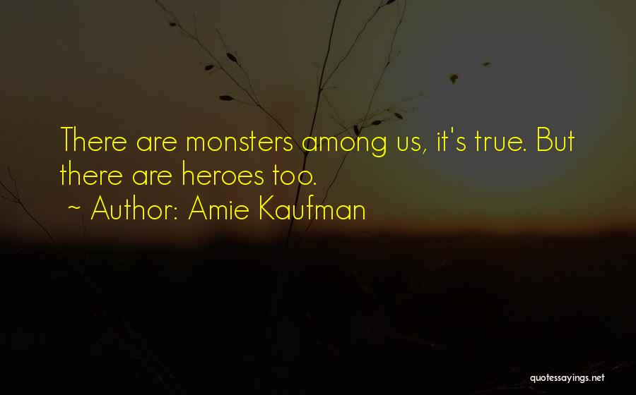 Heroes Among Us Quotes By Amie Kaufman