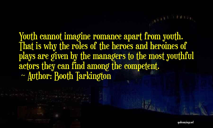 Heroes Among Us Quotes By Booth Tarkington