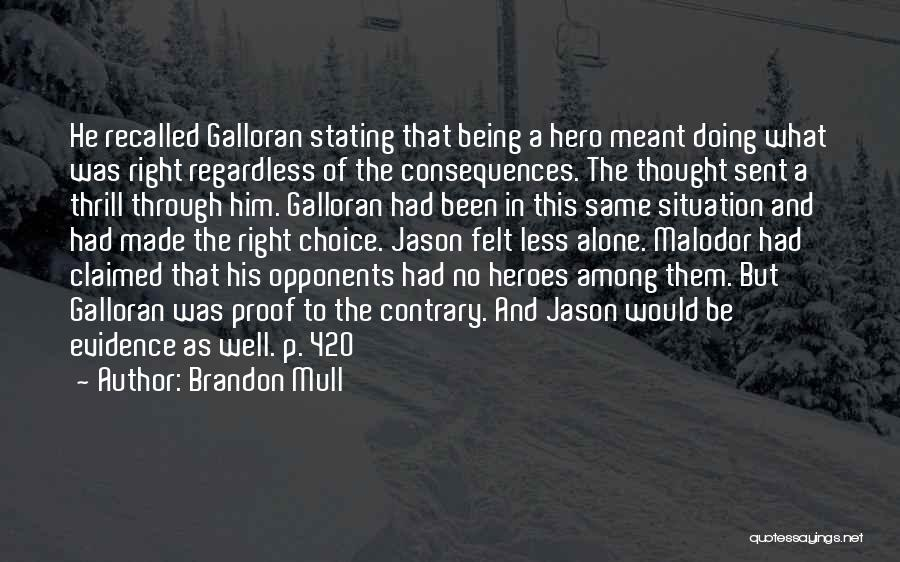 Heroes Among Us Quotes By Brandon Mull
