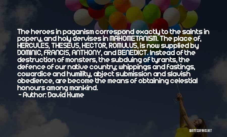 Heroes Among Us Quotes By David Hume
